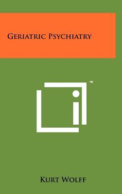 Geriatric Psychiatry - Wolff, Kurt