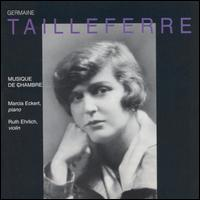 Germaine Tailleferre: Chamber Music - Marcia Eckert (piano); Raymond Mase (trumpet); Robert Ingliss (oboe); Ruth Ehrlich (violin)