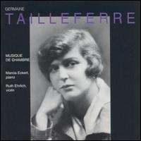 Germaine Tailleferre: Chamber Music - Marcia Eckert (piano); Raymond Mase (trumpet); Robert Ingliss (oboe); Ruth Ehrlich (violin)