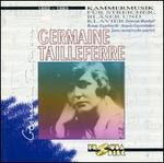 Germaine Taillerferre: Kammermusik - Angela Gassenhuber (piano); Deborah Marshall (clarinet); Fanny Mendelssohn Quartet; Friedemann Kupsa (cello);...