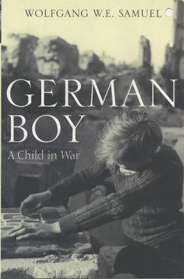 German Boy: A Child in War - Samuel, Wolfgang W. E.