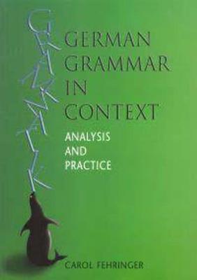 German Grammar in Context: Analysis and Practice - Fehringer, Carol