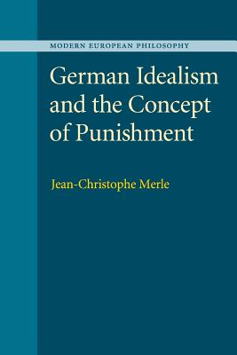 German Idealism and the Concept of Punishment - Merle, Jean-Christophe