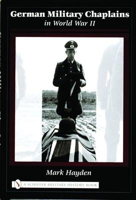 German Military Chaplains in World War II - Hayden, Mark