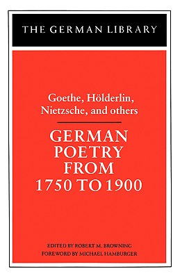 German Poetry from 1750 to 1900 - Browning, Robert M (Editor)