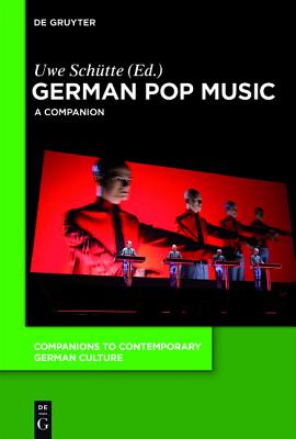 German Pop Music: A Companion - Schutte, Uwe (Editor)