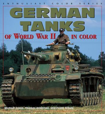 German Tanks of World War II - Green, Michael