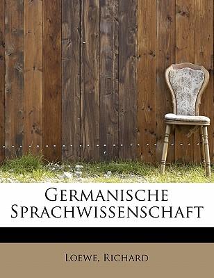 Germanische Sprachwissenschaft - Richard, Loewe