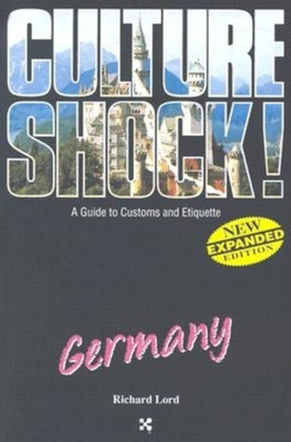 Germany: A Guide to Customs and Etiquette - Lord, Richard