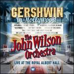 Gershwin in Hollywood: Live at the Royal Albert Hall
