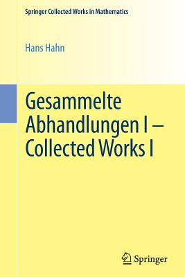 Gesammelte Abhandlungen I - Collected Works I - Hahn, Hans