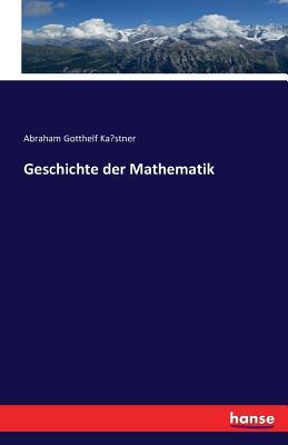 Geschichte Der Mathematik - Kastner, Abraham Gotthelf