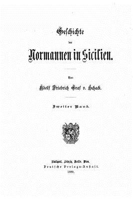 Geschichte Der Normannen in Sicilien - Schack, Adolf Friedrich Von