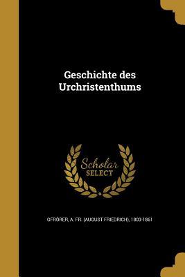 Geschichte Des Urchristenthums - Gfrorer, August Friedrich