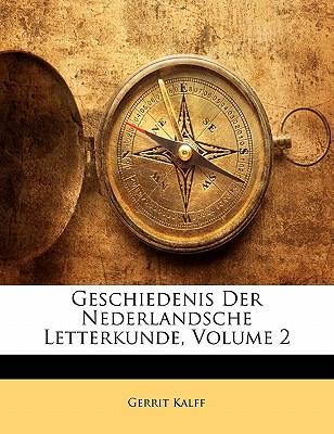 Geschiedenis Der Nederlandsche Letterkunde, Volume 2 - Kalff, Gerrit