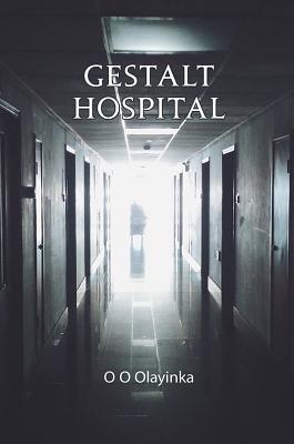 Gestalt Hospital - Olayinka, O.