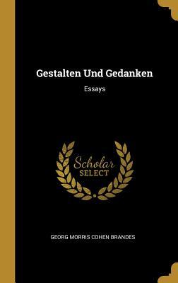Gestalten Und Gedanken: Essays - Brandes, Georg Morris Cohen