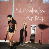 Get Back - The Pink Mountaintops