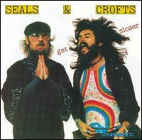 Get Closer - Seals & Crofts