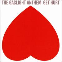 Get Hurt - The Gaslight Anthem