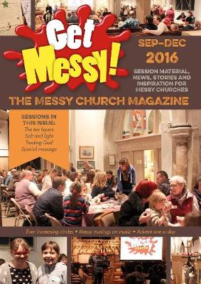 Get Messy! September - December 2016: Session Material, News, Stories and Inspiration for the Messy Church Community - Warburton, Olivia, Mrs. (Editor), and Moore, Lucy, Mrs. (Editor)