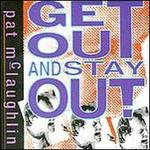 Get Out and Stay Out