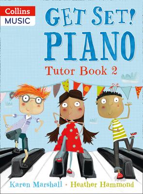Get Set! Piano Tutor Book 2 - Marshall, Karen, and Hammond, Heather
