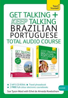 Get Talking + Keep Talking Brazilian Portuguese Total Audio Course: Beginner - Tyson-Ward, Sue