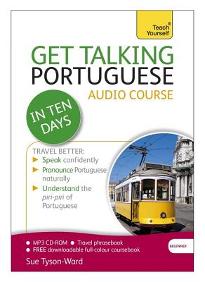 Get Talking Portuguese in Ten Days Beginner Audio Course: (Audio Pack) the Essential Introduction to Speaking and Understanding - Tyson-Ward, Sue