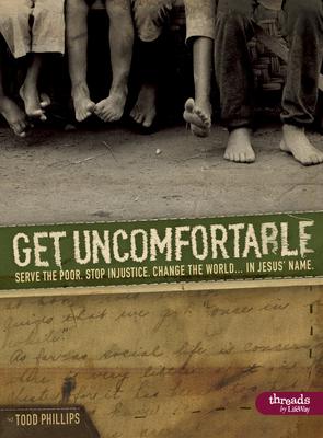 Get Uncomfortable: Serve the Poor. Stop Injustice. Change the Worldin Jesus' Name (Member Book) - Phillips, Todd