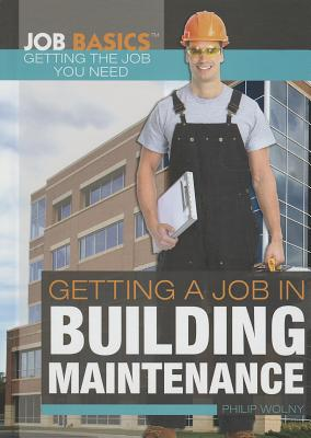 Getting a Job in Building Maintenance - Wolny, Philip