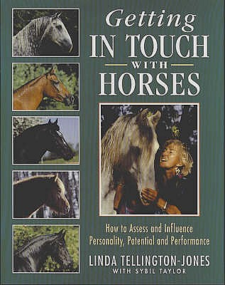 Getting in Touch with Horses: How to Assess and Influence Personality, Potential and Performance - Tellington-Jones, Linda, and Taylor, Sybil