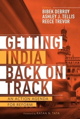 Getting India Back on Track: An Action Agenda for Reform - Tellis, Ashley J (Editor)