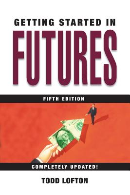 Getting Started in Futures - Lofton, Todd