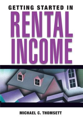 Getting Started in Rental Income - Thomsett, Michael C