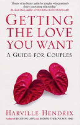 Getting the Love You Want: A Guide for Couples - Hendrix, Harville