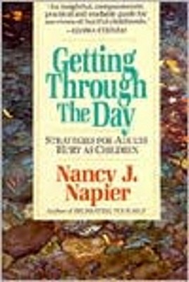 Getting Through the Day: Strategies for Adults Hurt as Children - Napier, Nancy J