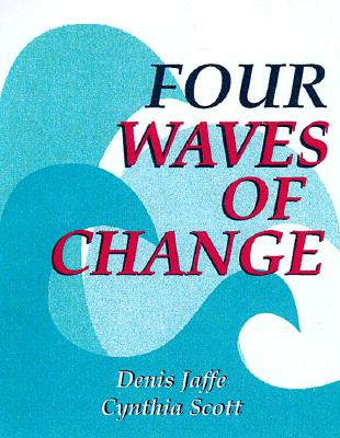 Getting Your Organization to Change - Jaffe, Dennis, Ph.D., and Scott, Cynthia, Ph.D., M.P.H.