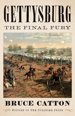Gettysburg: The Final Fury - Catton, Bruce