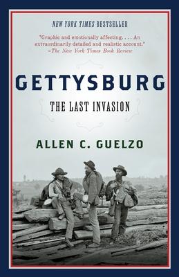 Gettysburg: The Last Invasion - Guelzo, Allen