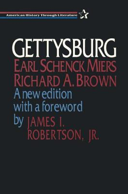 Gettysburg - Miers, Earl Schenck, and Brown, Richard A, and Robertson, James L, Jr.