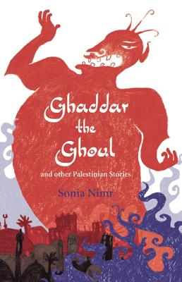 Ghaddar the Ghoul and Other Palestinian Stories - Nimr, Sonia