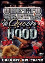 Ghetto Brawls: Queen of the Hood
