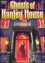 Ghost of Hanley House -