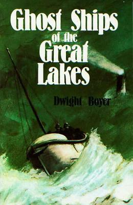 Ghost Ships of the Great Lakes - Boyer, Dwight