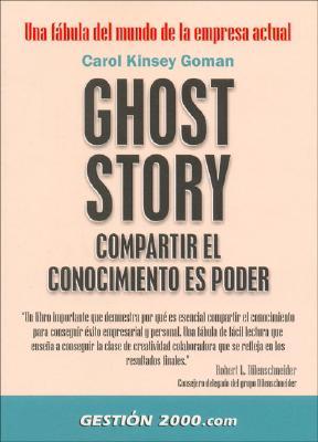 Ghost Story Compartir El Conocimiento Es Poder - Kinsey Goman, Carol