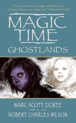 Ghostlands - Zicree, Marc Scott, and Wilson, Robert Charles