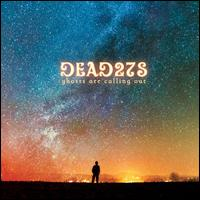 Ghosts Are Calling Out - Dead 27's