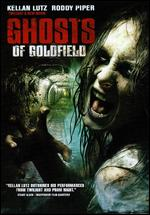 Ghosts of Goldfield - Ed Winfield