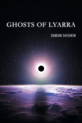 Ghosts of Lyarra - Shishkin, Damian